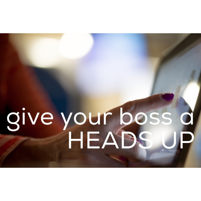 Give Your Boss a Heads Up